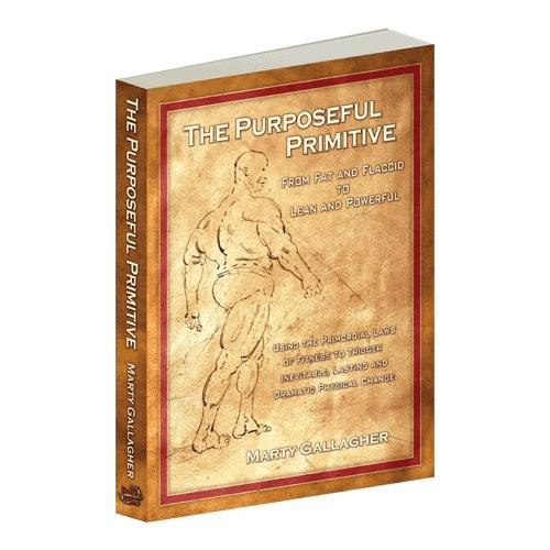 The greatest fitness book you've never heard of...The Purposeful Primitive by Marty Gallagher