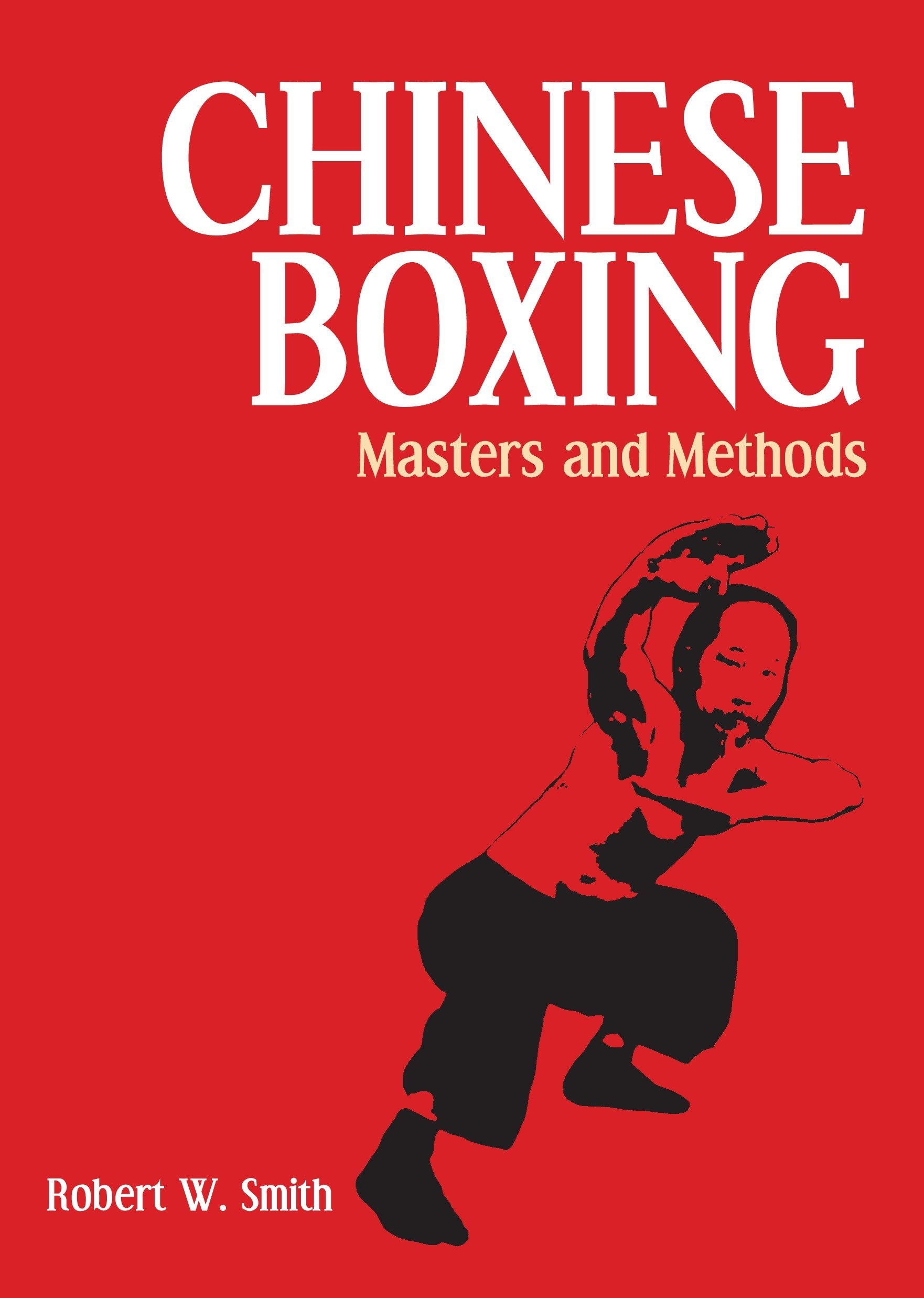 Chinese Boxing by Robert Smith Journey to the Center of the Physiological Universe article by Marty Gallagher