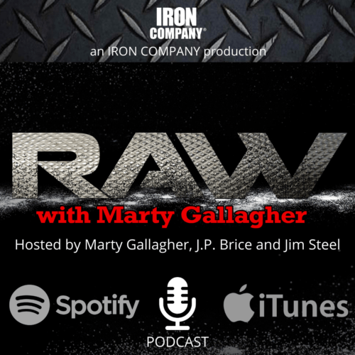 RAW Podcast with Marty Gallagher, J.P. Brice and Jim Steel